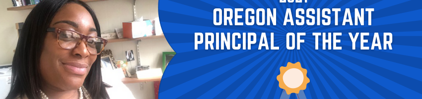 Photo of Taye Spears in her off and the words 2021 Oregon Assistant Principal of the Year