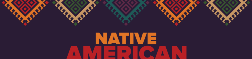 Native American pattern with the words Native American Heritage Month