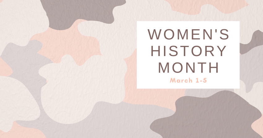 Women's History Month March 1-5