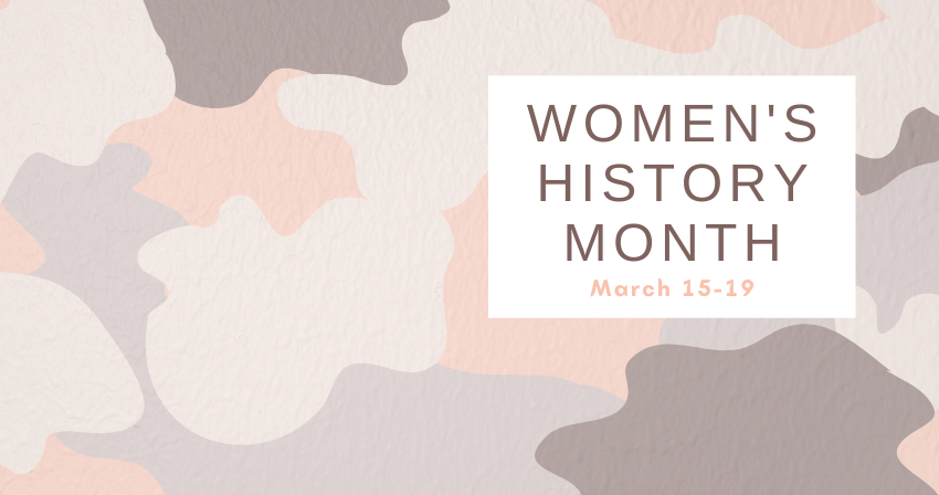 Women's History Month March 15-19